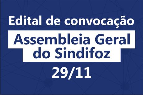 Edital de convocação: Assembleia Geral do Sindifoz no dia 29/11