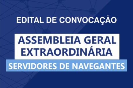 Edital de convocação: Assembleia Geral Extraordinária em Navegantes (20/02)