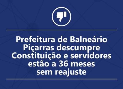 Prefeitura de Balneário Piçarras descumpre Constituição e servidores estão a 36 meses sem reajuste