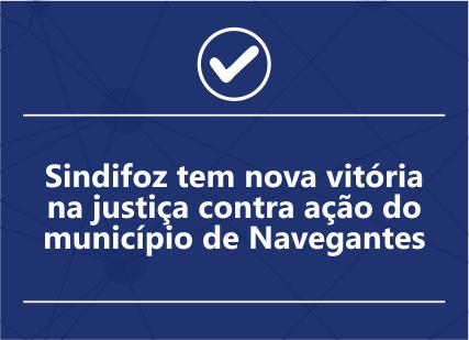 Sindifoz tem nova vitória na justiça contra ação do município de Navegantes
