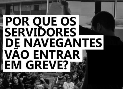 Informativo – Por que os servidores de Navegantes vão entrar em greve?