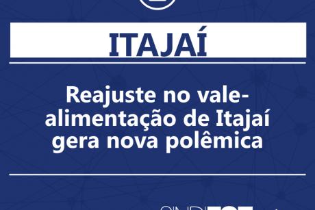 Reajuste no vale-alimentação de Itajaí gera nova polêmica