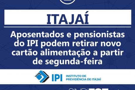 Itajaí: Aposentados e pensionistas do IPI podem retirar novo cartão alimentação a partir de segunda-feira