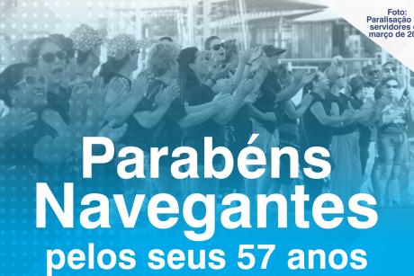 Parabéns Navegantes pelos seus 57 anos