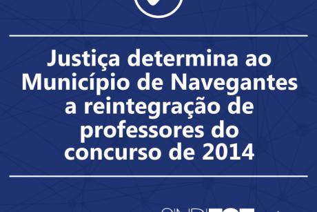 Justiça determina ao Município de Navegantes a reintegração de professores do concurso de 2014