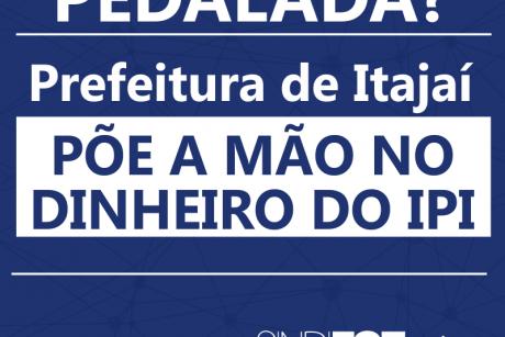 Pedalada? Prefeitura de Itajaí põe a mão no dinheiro do IPI