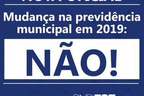 Nota oficial – Mudança nas previdências municipais em 2019: NÃO!