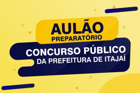 Conteúdo do aulão preparatório para o Concurso Público da Prefeitura de Itajaí