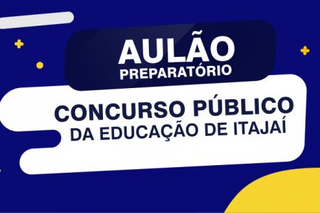 Confira o conteúdo do aulão para o Concurso da Educação de Itajaí