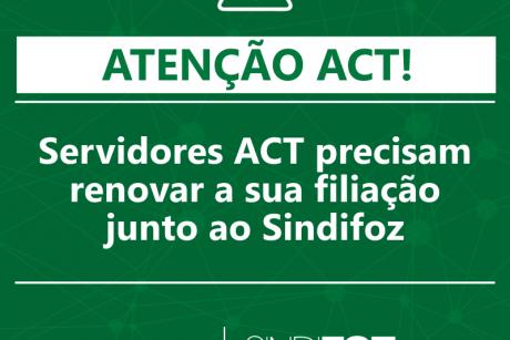 Servidores ACT precisam renovar a sua filiação junto ao Sindifoz