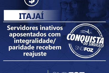 Itajaí: Servidores inativos aposentados com integralidade/paridade recebem reajuste