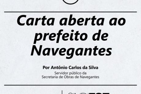 Servidor da Secretaria de Obras escreve carta aberta ao prefeito de Navegantes