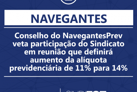 Conselho do NavegantesPrev veta participação do Sindicato em reunião que definirá aumento da alíquota previdenciária de 11% para 14%