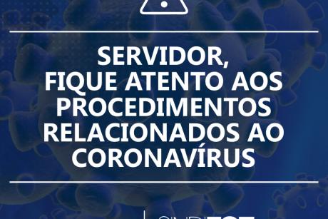 Servidor, fique atento aos procedimentos relacionados ao coronavírus