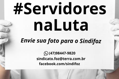 #ServidoresnaLuta: envie sua foto para o Sindifoz