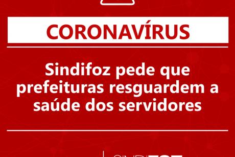 Vídeo: Sindifoz solicita que prefeituras resguardem os servidores públicos