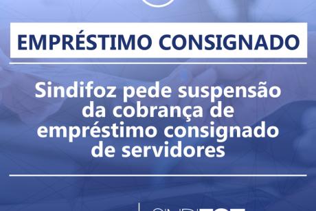 Sindifoz pede suspensão da cobrança de empréstimo consignado de servidores