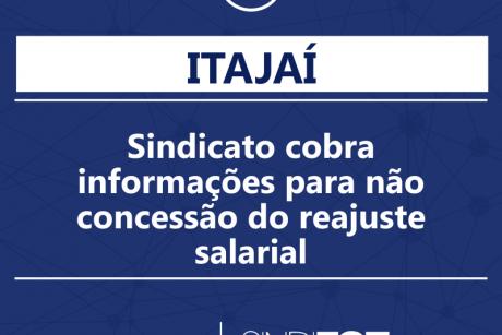 Sindicato cobra informações para não concessão do reajuste salarial em Itajaí