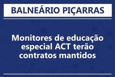 Monitores de educação especial ACT de Balneário Piçarras terão contratos mantidos