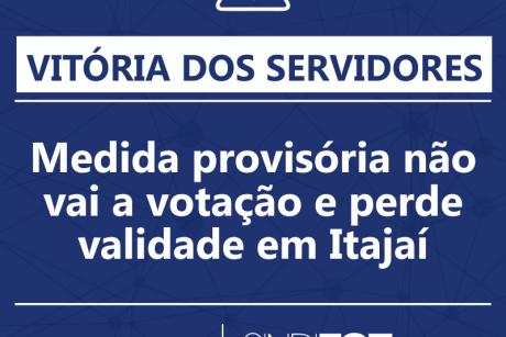 Vitória dos servidores: medida provisória não vai a votação e perde validade em Itajaí