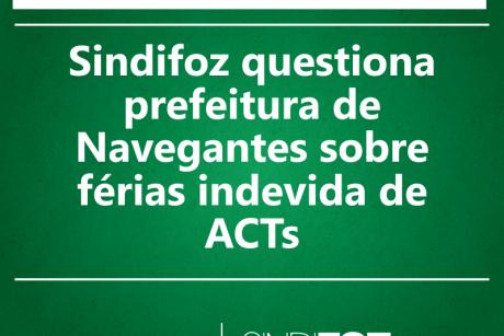 Sindifoz questiona prefeitura de Navegantes sobre férias indevida de ACTs