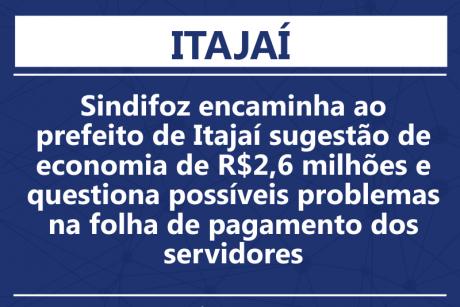 Sindifoz encaminha ao prefeito de Itajaí sugestão de economia de R$2,6 milhões e questiona possíveis problemas na folha de pagamento dos servidores