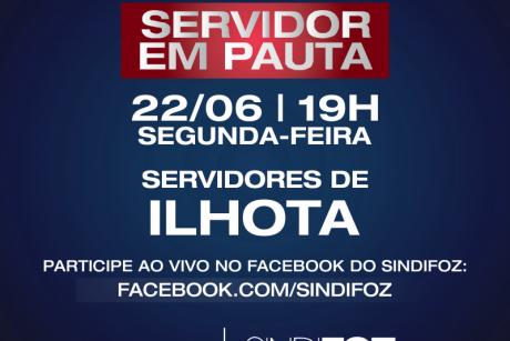 Ilhota: Live Servidor em Pauta na segunda-feira