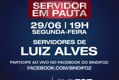Luiz Alves: live Servidor em Pauta na próxima segunda-feira