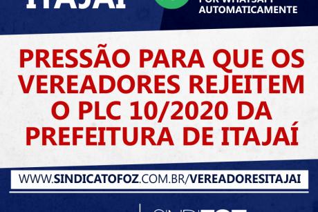 Vamos fazer pressão para que os vereadores REJEITEM o PLC 10/2020 da Prefeitura de Itajaí