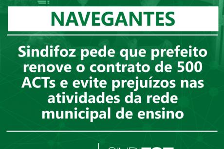 Sindifoz pede que prefeito de Navegantes renove o contrato de 500 ACTs e evite prejuízos nas atividades da rede municipal de ensino
