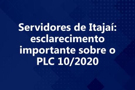Servidores de Itajaí: esclarecimento importante sobre o PLC 10/2020