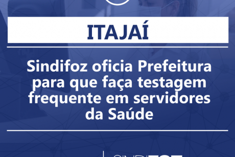 Sindifoz oficia Prefeitura de Itajaí para que faça testagem frequente em servidores da Saúde