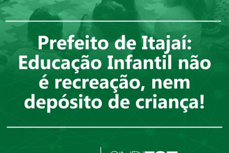 Prefeito de Itajaí: Educação Infantil não é recreação, nem depósito de criança!