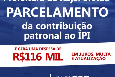 Prefeitura de Itajaí efetua parcelamento da contribuição patronal ao IPI