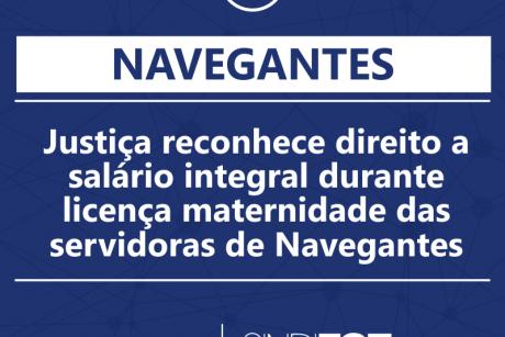 Justiça reconhece direito a salário integral durante licença maternidade das servidoras de Navegantes