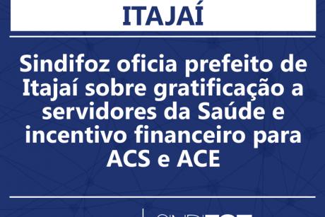 Sindifoz oficia prefeito de Itajaí sobre gratificação a servidores da Saúde e incentivo financeiro para ACS e ACE