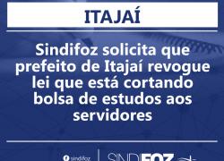 Sindifoz solicita que prefeito de Itajaí revogue lei que está cortando bolsa de estudos aos servidores