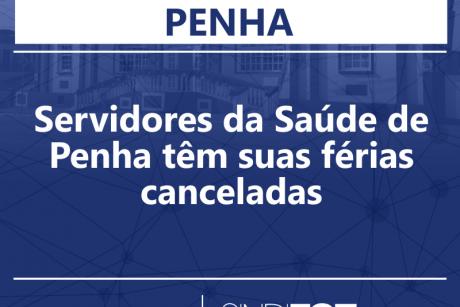 Servidores da Saúde de Penha têm suas férias canceladas