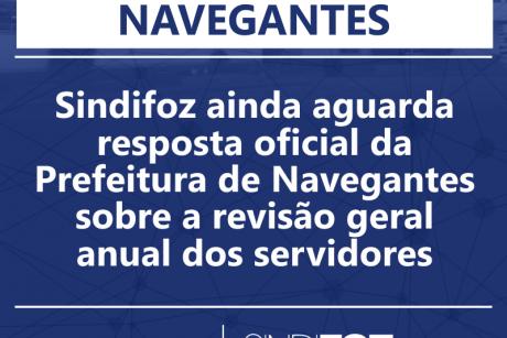 Sindifoz ainda aguarda resposta oficial da Prefeitura de Navegantes sobre a revisão geral anual dos servidores