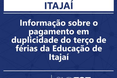 Informação sobre o pagamento em duplicidade do terço de férias da Educação de Itajaí