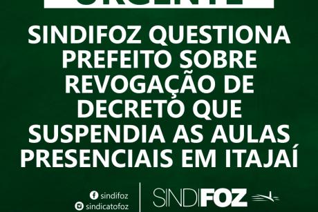 Sindifoz questiona prefeito sobre revogação de decreto que suspendia as aulas presenciais em Itajaí