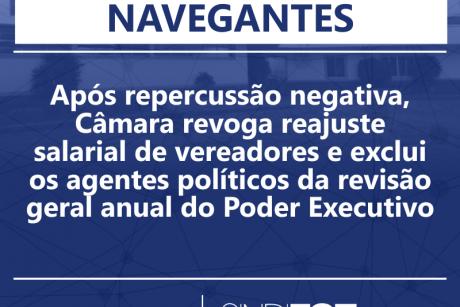 Após repercussão negativa, Câmara de Navegantes revoga reajuste salarial de vereadores e exclui os agentes políticos da revisão geral anual do Poder Executivo