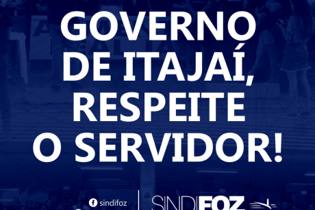 Governo de Itajaí, respeite o servidor!