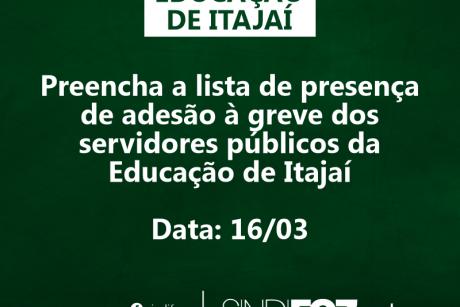 LISTA DE PRESENÇA DA GREVE DA EDUCAÇÃO DE ITAJAÍ – 16/03