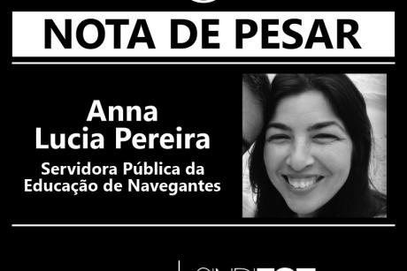 Nota de Pesar: Anna Lucia Pereira, servidora da Educação de Navegantes