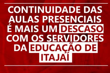 Continuidade das aulas presenciais nesta segunda-feira é mais um descaso com os servidores da Educação de Itajaí