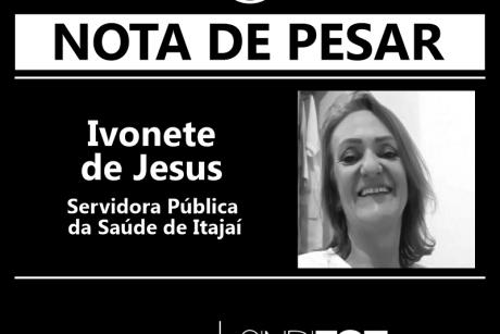 Nota de Pesar: Ivonete de Jesus, servidora da Saúde de Itajaí