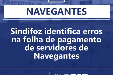Sindifoz identifica erros na folha de pagamento de servidores de Navegantes