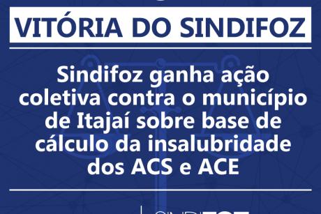 Sindifoz ganha ação coletiva contra o município de Itajaí sobre base de cálculo da insalubridade dos ACS e ACE