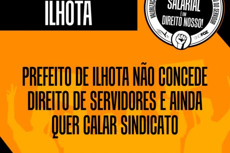 Prefeito de Ilhota não concede direito de servidores e ainda quer calar Sindicato